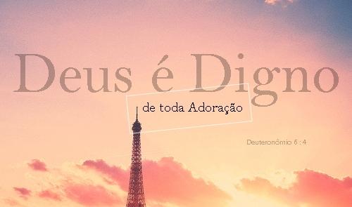 Deus é Digno De Toda Adoração Dreams Vivi